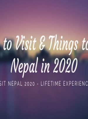 Places to Visit Things to do in Nepal 2020